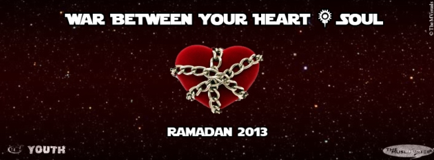 War Between Your Heat and Soul Ramadan